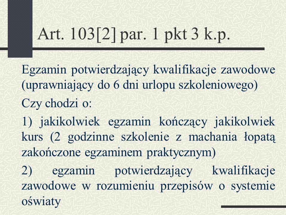 Art. 103[2] par. 1 pkt 3 k.p.